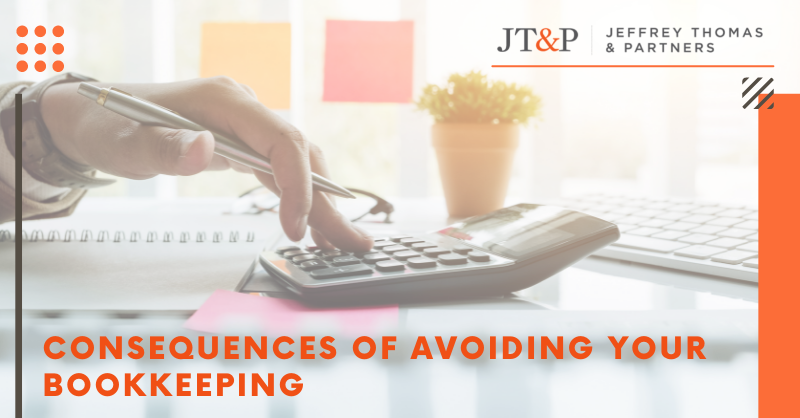 Consequences Of Avoiding Your Bookkeeping