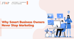Why Smart Business Owners Never Stop Marketing